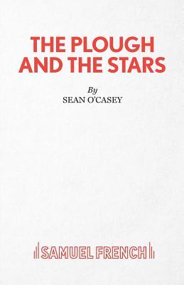 Plough and the Stars - O'Casey, Sean