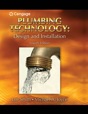Plumbing Technology: Design and Installation - Smith, Lee