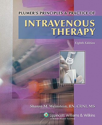 Plumer's Principles & Practice of Intravenous Therapy - Weinstein, Sharon M, MS, RN, Crni, Faan