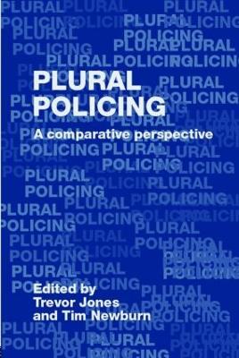 Plural Policing: A Comparative Perspective - Jones, Trevor, pro (Editor)