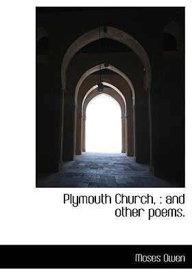 Plymouth Church,: And Other Poems. - Owen, Moses