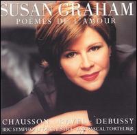 Poèmes de l'Amour - Susan Graham (soprano); BBC Symphony Orchestra; Yan Pascal Tortelier (conductor)