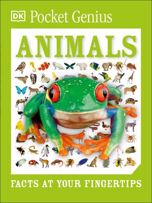 Pocket Genius: Animals: Facts at Your Fingertips - DK