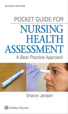 Pocket Guide for Nursing Health Assessment: A Best Practice Approach - Jensen, Sharon, MN, RN