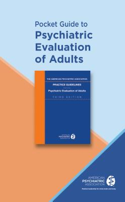 Pocket Guide to Psychiatric Evaluation of Adults - American Psychiatric Association