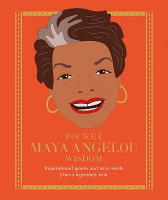Pocket Maya Angelou Wisdom: Inspirational Quotes and Wise Words From a Legendary Icon - Hardie Grant Books