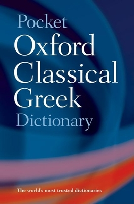 Pocket Oxford Classical Greek Dictionary - Taylor, John (Editor), and Morwood, James (Editor)