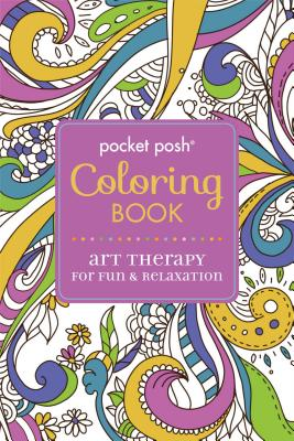 Pocket Posh Coloring Book : Art Therapy for Fun and Relaxation - Michael O'Mara Books, Ltd., Ltd.