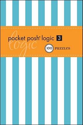 Pocket Posh Logic 3: 100 Puzzles - The Puzzle Society