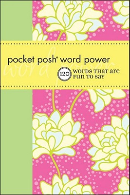 Pocket Posh Word Power: 120 Words That Are Fun to Say - Wordnik