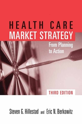 POD- HEALTH CARE MARKET STRATEGY 3E: FR PLAN TO ACTION: FR PLAN TO ACTION - Hillestad, Steven G., and Berkowitz, Eric N.