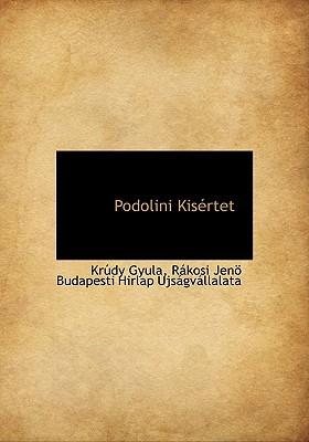 Podolini Kis Rtet - Gyula, Kr Dy, and Rkosi Jen Budapesti Hirlap Ujsgv, Jen Budapesti Hirlap Ujsgv (Creator), and R Kosi Jen Budapesti Hirlap Ujs Gv (Creator)