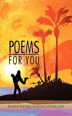 Poems for You - Aquino (Kuya Jap), Jasper Flores
