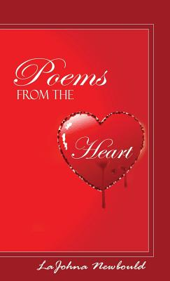 Poems From the Heart - Newbould, LaJohna