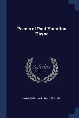 Poems of Paul Hamilton Hayne - Hayne, Paul Hamilton