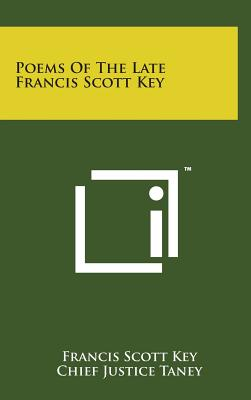 Poems of the Late Francis Scott Key - Key, Francis Scott, and Taney, Chief Justice (Introduction by)