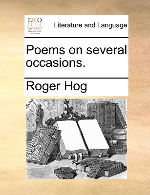 Poems on Several Occasions. - Hog, Roger