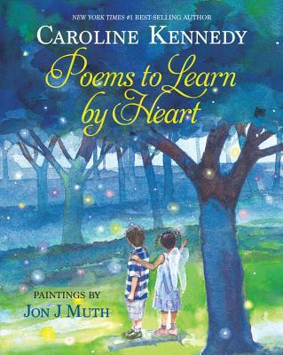 Poems to Learn by Heart - Kennedy, Caroline, Professor