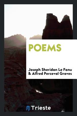 Poems - Le Fanu, Joseph Sheridan, and Graves, Alfred Perceval