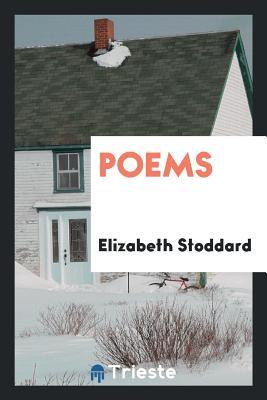 Poems - Stoddard, Elizabeth