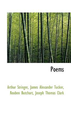 Poems - Stringer, Arthur, and Tucker, James Alexander, and Butchart, Reuben