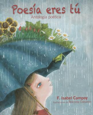 Poesia Eres Tu: Poetry Is You - Campoy, F Isabel