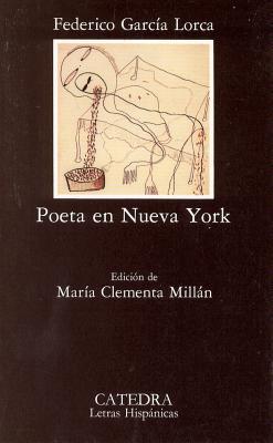 Poeta En Nueva York - Garcia Lorca, Federico
