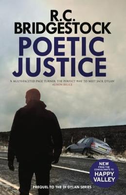 Poetic Justice: A DI Jack Dylan Novel - Bridgestock, R C