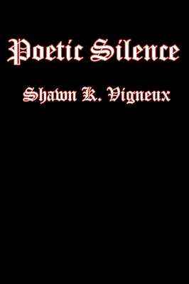 Poetic Silence - Vigneux, Shawn K