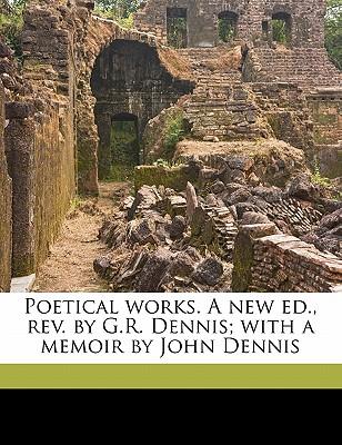 Poetical Works. a New Ed., REV. by G.R. Dennis; With a Memoir by John Dennis - Pope, Alexander, and Dennis, George Ravenscroft
