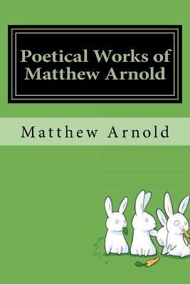 Poetical Works of Matthew Arnold - Arnold, Matthew