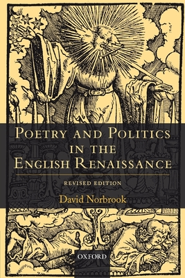 Poetry and Politics in the English Renaissance: Revised Edition - Norbrook, David