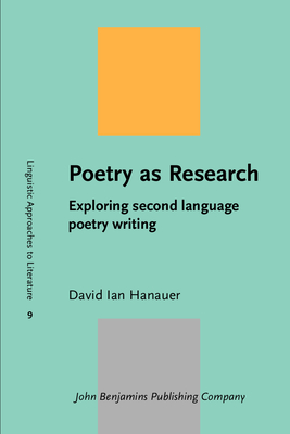 Poetry as Research: Exploring second language poetry writing - Hanauer, David Ian