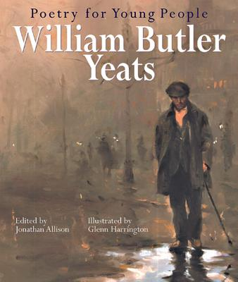 Poetry for Young People: William Butler Yeats - Yeats, William Butler, and Allison, Jonathan, Professor (Editor)