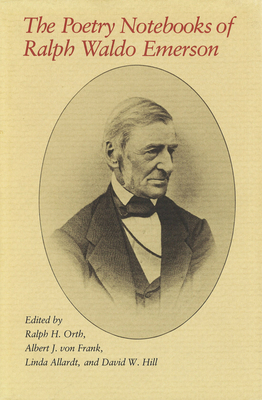Poetry Notebooks of Ralph Waldo Emerson - Orth, Ralph H (Editor)