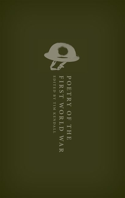 Poetry of the First World War: An Anthology - Kendall, Tim (Editor)