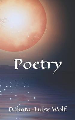 Poetry - Wolf, Dakota-Luise
