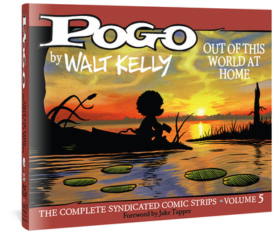 Pogo the Complete Syndicated Comic Strips: Out of This World at Home - Kelly, Walt