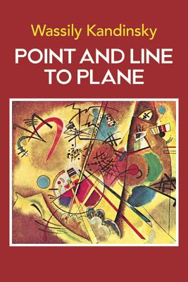 Point and Line to Plane - Kandinsky, Wassily, and Rebay, Hilla (Designer)