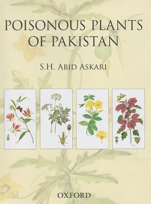 Poisonous Plants of Pakistan - Askari, S H Abid