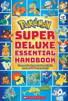 Pok?mon Super Deluxe Essential Handbook: The Need-To-Know Stats and Facts on Over 800 Characters