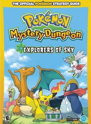 Pokemon Mystery Dungeon: Explorers of Sky: Prima Official Game Guide - Prima Games