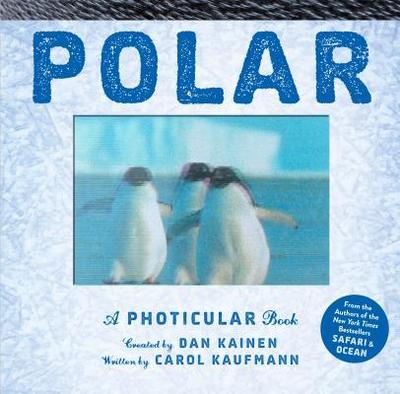 Polar: A Photicular Book - Kainen, Dan, and Kaufmann, Carol