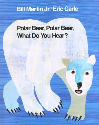 Polar Bear, Polar Bear, What Do You Hear? - Martin Jr, Bill