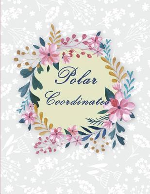 "Polar Coordinates: 1/4 Inch Centered: Polar Coordinates, Polar Graph Paper Notebook 120 Pages Large Print 8.5"" X 11"" - Polarnote, Hang"