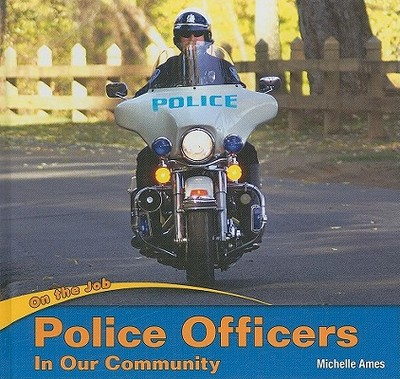 Police Officers in Our Community - Ames, Michelle