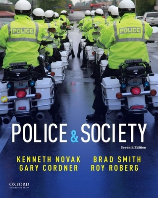 Police & Society - Roberg, Roy R, and Novak, Kenneth J, and Cordner, Gary W