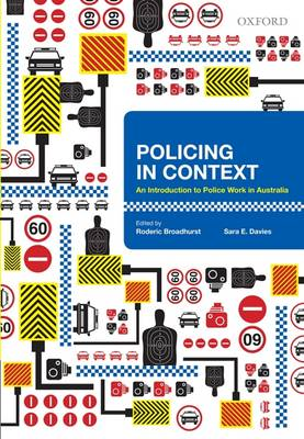 Policing in Context: An Introduction to Police Work in Australia - Broadhurst, Roderic (Editor), and Davies, Sara (Editor)