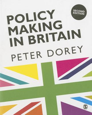 Policy Making in Britain: An Introduction - Dorey, Peter