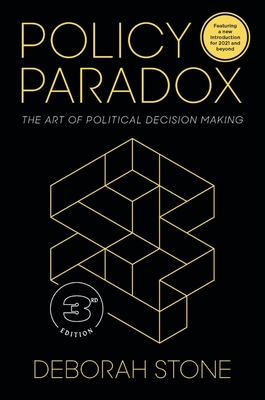 Policy Paradox: The Art of Political Decision Making - Stone, Deborah
